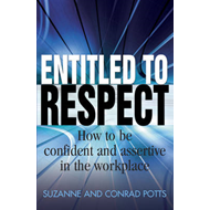 Entitled to Respect: How to be Confident and Assertive in the Workplace (BOK)