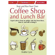 Start Up and Run Your Own Coffee Shop and Lunch Bar (BOK)
