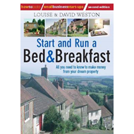Start and Run a Bed & Breakfast: All You Need to Know to Make Money from Your Dream Property (BOK)