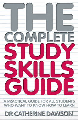 The Complete Study Skills Guide: A Practical Guide for All Students Who Want to Know How to Learn (BOK)