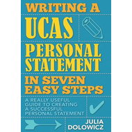 Writing a UCAS Personal Statement in Seven Easy Steps (BOK)