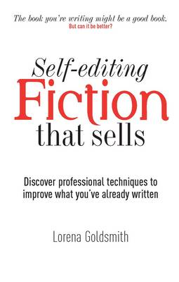 Self-editing Fiction That Sells: Discover Professional Techniques to Improve What You've Already Wri (BOK)