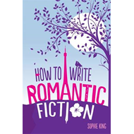 How to Write Romantic Fiction (BOK)