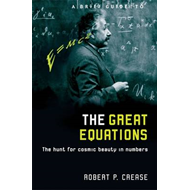A Brief Guide to the Great Equations: The Hunt for Cosmic Beauty in Numbers (BOK)