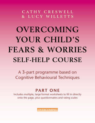 Overcoming Your Child's Fears and Worries Self-help Course (BOK)