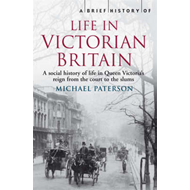 A Brief History of Life in Victorian Britain (BOK)