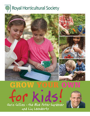 RHS Grow Your Own for Kids: How to be a Great Gardener (BOK)