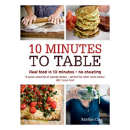 10 Minutes to Table: Real Food in 10 Minutes - No Cheating (BOK)
