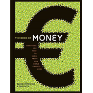 The Book of Money: Everything You Need to Know About How World Finances Work (BOK)