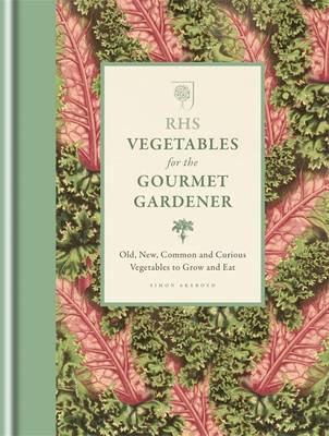 RHS Vegetables for the Gourmet Gardener (BOK)