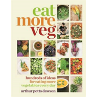 Eat More Veg: Hundreds of Ideas for Eating More Vegetables Every Day (BOK)