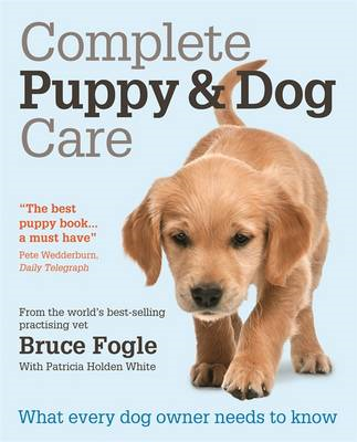 Complete Puppy & Dog Care: What Every Dog Owner Needs to Know (BOK)