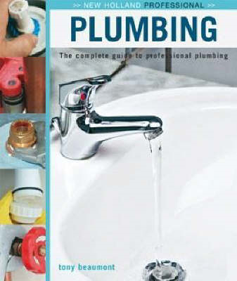 Plumbing: The Complete Guide to Professional Plumbing (BOK)