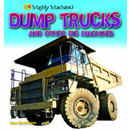 Dump Trucks and Other Big Machines (BOK)