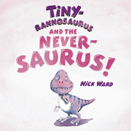Tiny-rannosaurus and the Never-saurus (BOK)