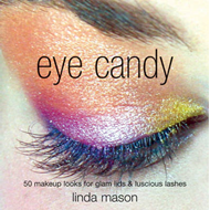 Eye Candy: 50 Makeup Looks for Glam Lids and Luscious Lashes (BOK)