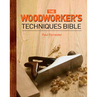 The Woodworker's Techniques Bible (BOK)