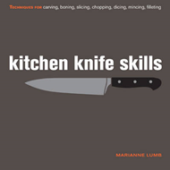 Kitchen Knife Skills: Techniques for Carving, Boning, Slicing, Chopping, Dicing, Mincing, Filleting (BOK)