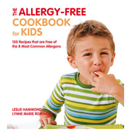 The Allergy-free Cookbook for Kids: 150 Recipes That are Free of the 8 Most Common Allergens (BOK)