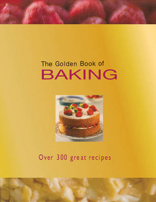 The Golden Book of Baking: Over 300 Great Recipes (BOK)