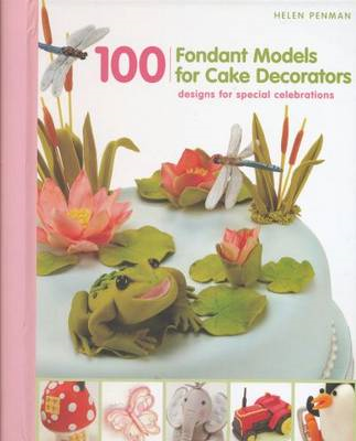 100 Fondant Models for Cake Decorators (BOK)