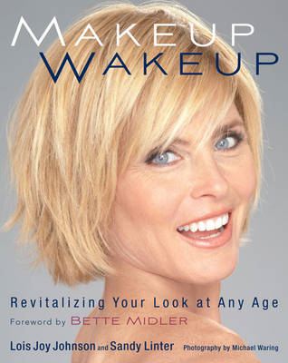 Makeup Wakeup: Revitalising Your Look at Any Age (BOK)