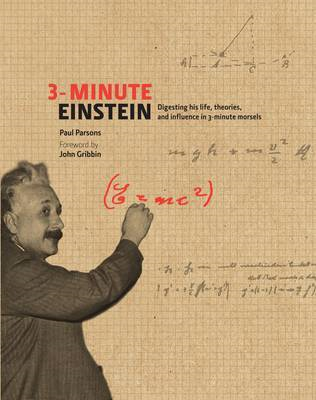 3-minute Einstein: Digesting His Life, Theories & Influence in 3-minute Morsels (BOK)