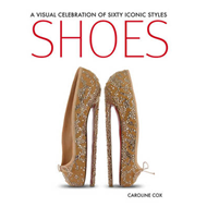 Shoes: A Visual Celebration of Sixty Iconic Styles (BOK)