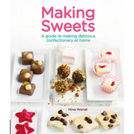 Making Sweets: A Guide to Making Delicious Confectionery at Home (BOK)