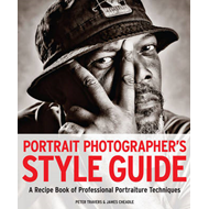 Portrait Photographer's Style Guide: A Recipe Book of Professional Portraiture Techniques (BOK)