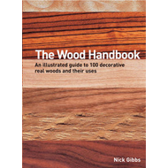 The Wood Handbook: An Illustrated Guide to 100 Decorative Real Woods and Their Uses (BOK)