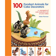 100 Fondant Animals for Cake Decorators (BOK)