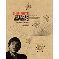 3-minute Stephen Hawking: Digesting His Life, Theories & Influence in 3-minute Morsels (BOK)