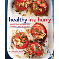 Healthy in a Hurry: Easy, Good-for-you Recipes for Every Meal of the Day (BOK)