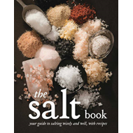 The Salt Book: A Guide to Salting Wisely and Well, with Recipes (BOK)