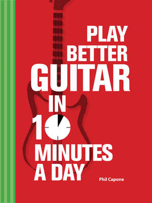 Play Better Guitar in 10 Minutes a Day (BOK)