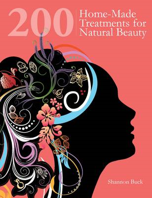 200 Home-Made Treatments for Natural Beauty (BOK)