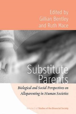 Substitute Parents: Biological and Social Perspectives on Alloparenting in Human Societies (BOK)