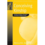 Conceiving Kinship: Heterosexual, Lesbian and Gay Procreation, Family and Relatedness in the Age of (BOK)