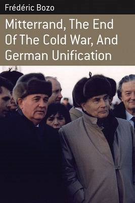 Mitterrand, the End of the Cold War, and German Unification (BOK)