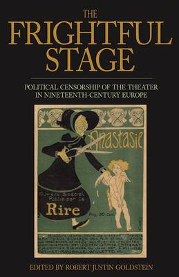 The Frightful Stage: Political Censorship of the Theater in Nineteenth-century Europe (BOK)