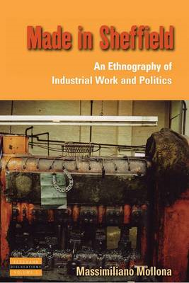 Made in Sheffield: An Ethnography of Industrial Work and Politics (BOK)