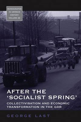 After the 'socialist Spring': Collectivisation and Economic Transformation in the GDR (BOK)