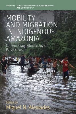 Mobility and Migration in Indigenous Amazonia: Contemporary Ethnoecological Perspectives (BOK)