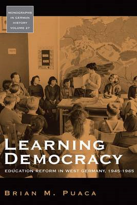 Learning Democracy: Education Reform in West Germany, 1945-1965 (BOK)