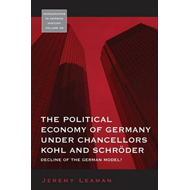 The Political Economy of Germany Under Chancelleors Kohl and Schroder (BOK)