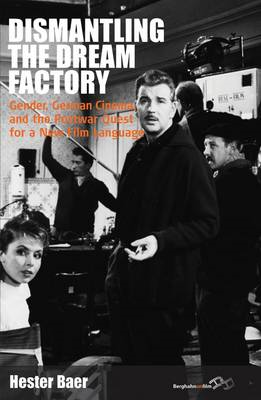 Dismantling the Dream Factory: Gender, German Cinema, and the Postwar Quest for a New Film Language (BOK)