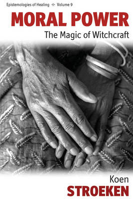 Moral Power: The Magic of Witchcraft (BOK)