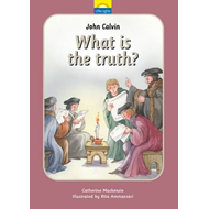 John Calvin - What is Truth? (BOK)