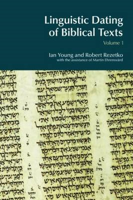 Linguistic Dating of Biblical Texts: An Introduction to Approaches and Problems: Part 1 (BOK)